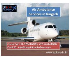Low cost- Angel Air Ambulance Services in Raigarh