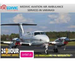Get Low-cost Emergency Patients Transfer service in Varanasi by Medivic Aviation