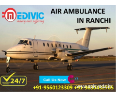Pick Leading Life Support Special Air Ambulance in Ranchi by Medivic