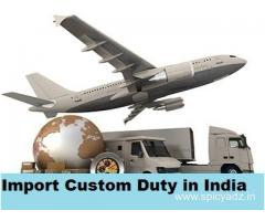Want to Know Your Products import custom duty in india