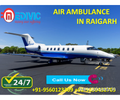 Pick Fast Rated Perfect Air Ambulance Service in Raigarh by Medivic