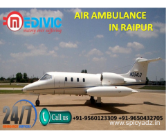 Now Get Immediate Finest Charter Air Ambulance Service in Raipur by Medivic