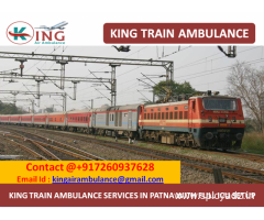 King Train Ambulance services with Medical Expert Team from Delhi