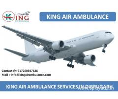 Get More Reliable Air Ambulance Dibrugarh by King