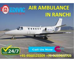 Use Spectacular Medical Care Air Ambulance from Ranchi to Delhi by Medivic