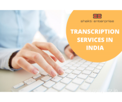 Get accurate and fast transcription Services in India – Shakti Enterprise
