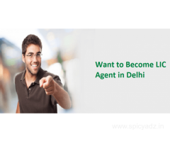 Want to Become LIC Agent in Delhi