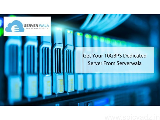 Get Your 10GBPS Dedicated Server From Serverwala - 1