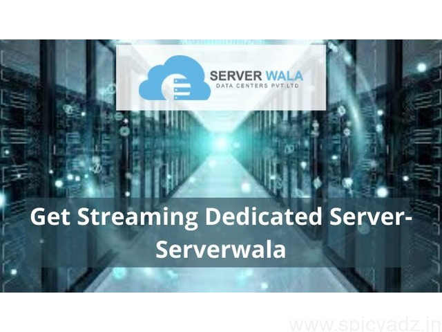 Get Streaming Dedicated Server-Serverwala - 1