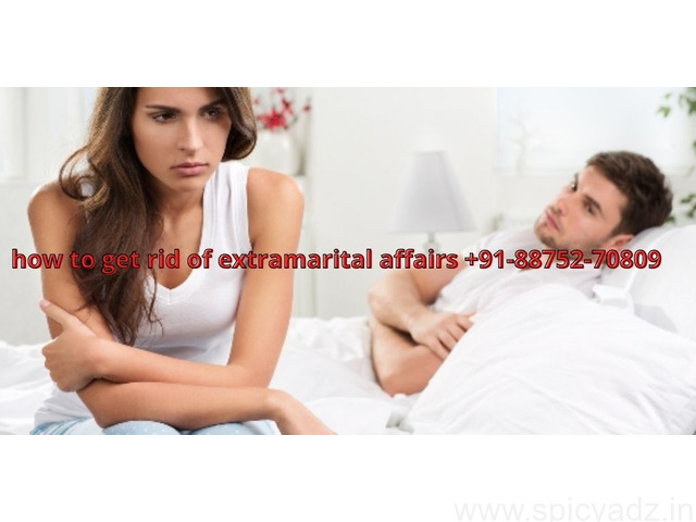 how to get rid of extramarital affairs +91-88752-70809 - 1